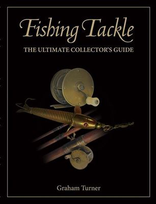 Fishing Tackle : The Ultimate Collector's Guide cover