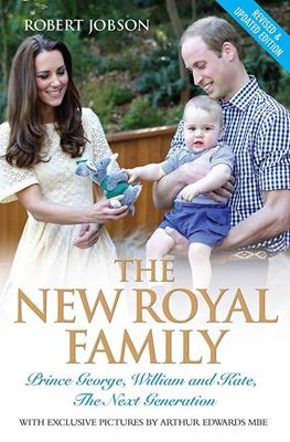 The New Royal Family: Prince George, William and Kate, The Next Generation cover