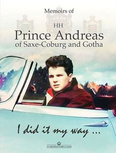 I Did it My Way: Memoirs of HH Prince Andreas of Saxe-coburg and Coburg cover