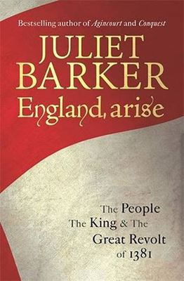 England Arise: The People, The King & The Great Revolt of 1381 cover
