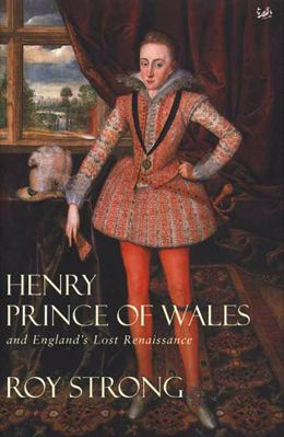 Henry, Prince of Walesand England's Lost Renaissance cover