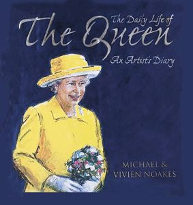 The Daily Life or the Queen, An Artist's Diary cover