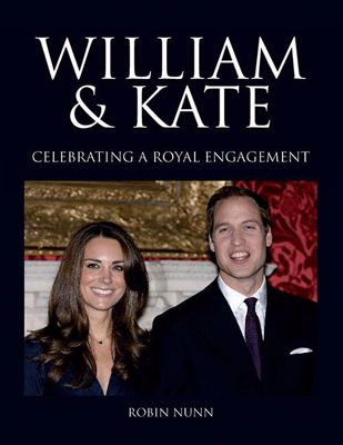 William & Kate - Celebrating A Royal Engagement